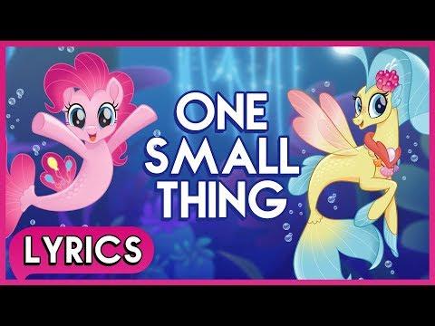 Pinkie Pie & Princess Skystar - One Small Thing (Lyrics) - My Little Pony: The Movie [HD] - UChU79FLnClqlRSTSZe3EjNA
