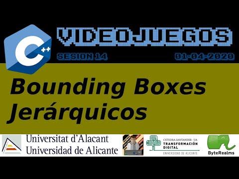 Videojuegos 2. Sesión 14: Bounding Boxes Jerárquicos. Ingeniería Multimedia. Universidad Alicante