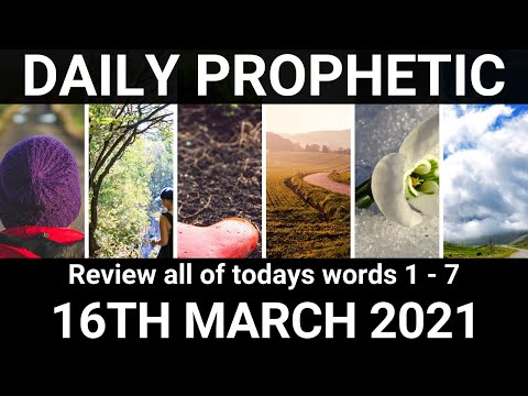 Daily Prophetic 16 March 2021 All Words