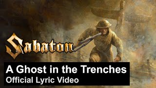 A Ghost in the Trenches (Official Lyric Video)