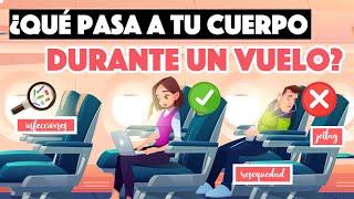 ¿Qué pasa en tu cuerpo cuando viajas en avión?