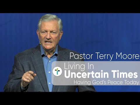 Living In Uncertain Times  Pastor Terry Moore  Sojourn Church Carrollton Texas