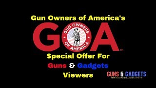 Gun Owners of America's Special Offer For Guns & Gadgets Viewers