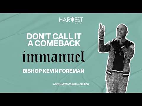 Immanuel - Don't Call It a Comeback - Bishop Kevin Foreman