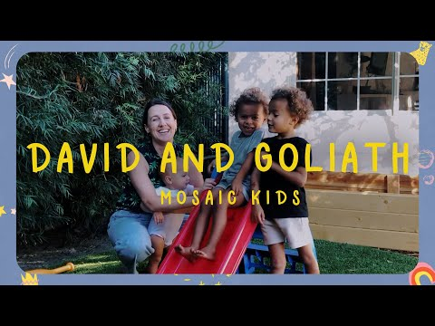 MOSAIC KIDS  David and Goliath  Sunday, August 16