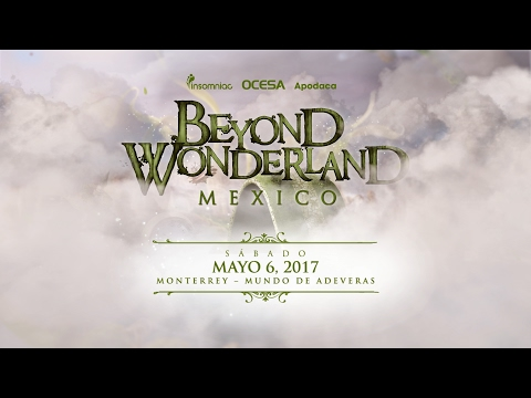 Beyond Wonderland Mexico 2017 Official Announcement