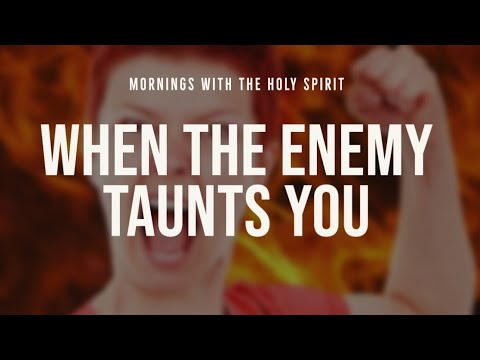 When the Enemy Taunts You (Prophetic Prayer & Prophecy)