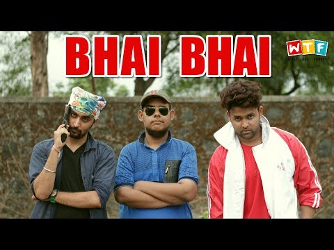 Bhai Bhai | WHAT THE FUKREY | WTF