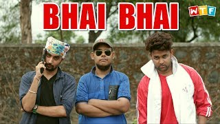 Bhai Bhai | WHAT THE FUKREY | WTF