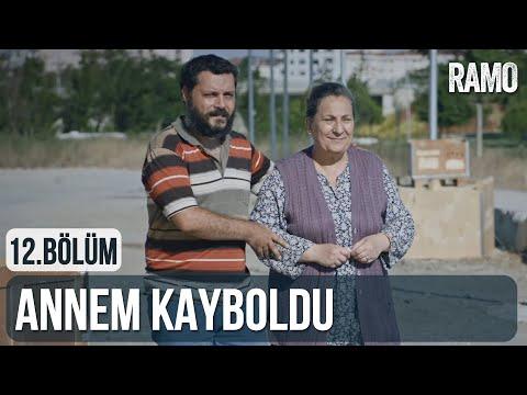 Annem Kayboldu | Ramo 12.Bölüm