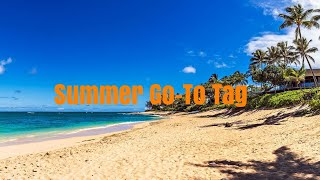 Summer Go-To Tag (inspired by Courtney KH and Nona from Mysocalledlife1977)