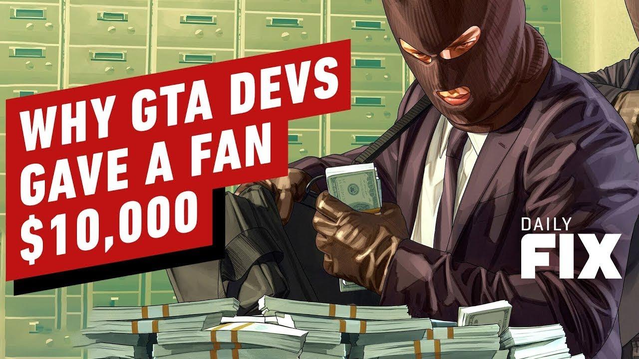 Why GTA Devs Gave a Fan $10k – IGN Daily Fix