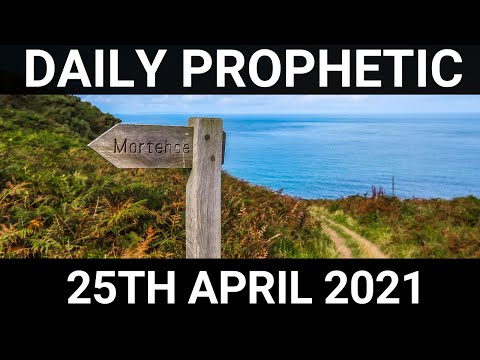 Daily Prophetic 25 April 2021 6 of 7