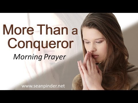 MORE THAN A CONQUORER - 1 JOHN 5 - MORNING PRAYER  PASTOR SEAN PINDER (video)