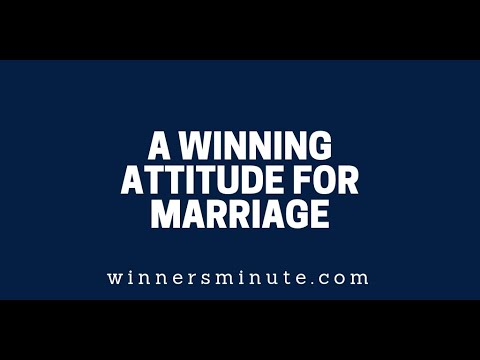 A Winning Attitude for Marriage  The Winner's Minute With Mac Hammond