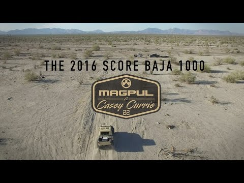 Magpul & Casey Currie at The 2016 SCORE Baja 1000