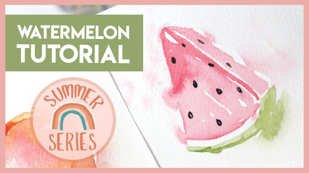 Watermelon Watercolor Fruit Tutorial  (2019 Summer Series)