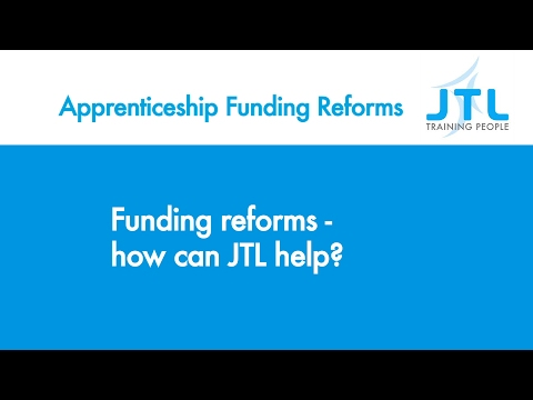 Funding reforms how can JTL help? -  JTL Apprenticeship Funding Reform Guidance