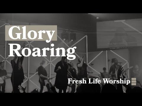 Glory Roaring // Fresh Life Church