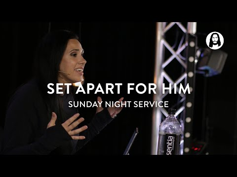 Set Apart for Him  Jessica Koulianos  Sunday Night Service