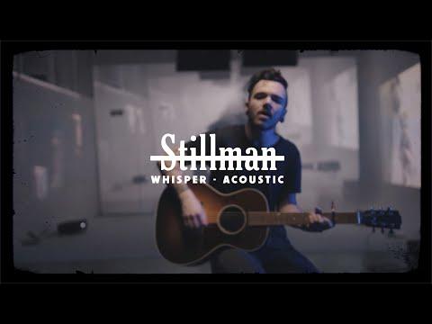 Stillman - Whisper (Official Acoustic Video)