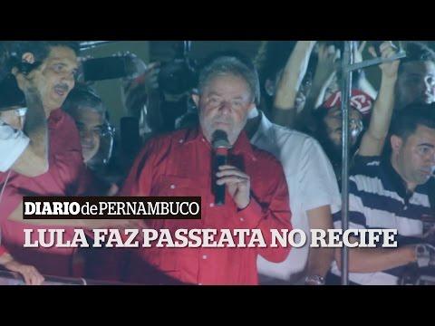 Em passeata pelo Recife, Lula fala sobre acusa��es do MPF e a pris�o de Guido Mantega
