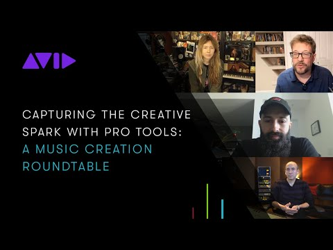 Capturing the Creative Spark with ProTools — Roundtable