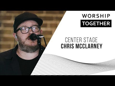 Center Stage // Chris McClarney // New Song Cafe
