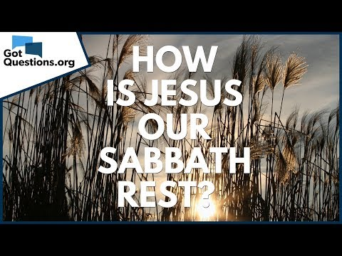 How is Jesus our Sabbath Rest?  GotQuestions.org