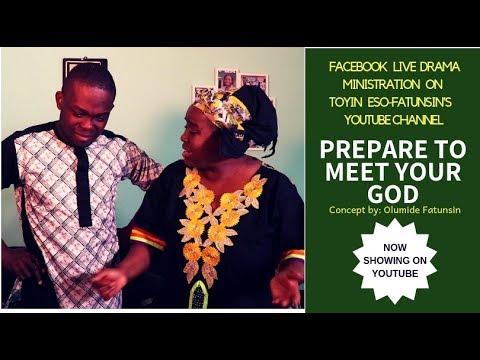 Live Drama- Prepare to meet your God