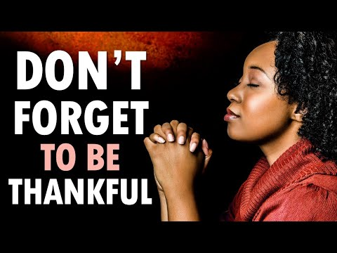 Don't Forget to be THANKFUL - Morning Prayer