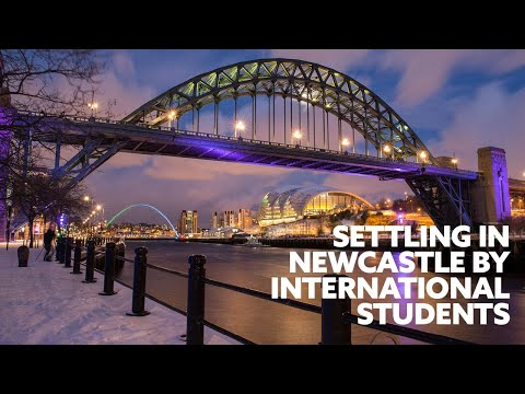 Settling in Newcastle by International Students | Northumbria University, Newcastle