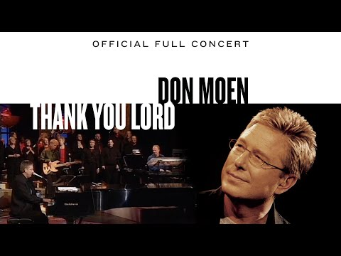 Don Moen - Thank You Lord (Official Full Concert)