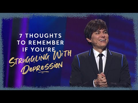 7 Thoughts To Remember If You're Struggling With Depression  Joseph Prince