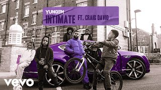 Yungen - Intimate (Audio) ft. Craig David