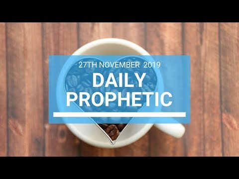 Daily Prophetic 27 November Word 1