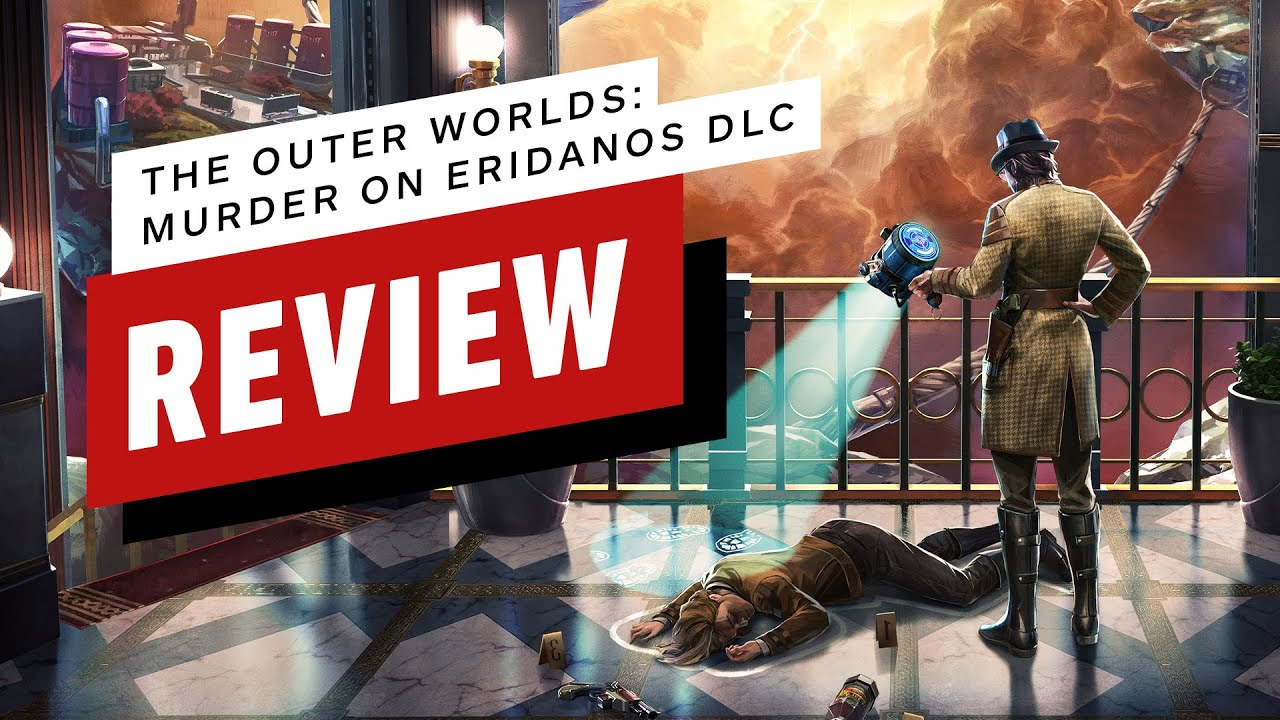 The Outer Worlds: Murder on Eridanos DLC Review
