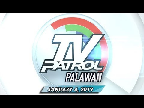 TV Patrol Palawan - January 4, 2019