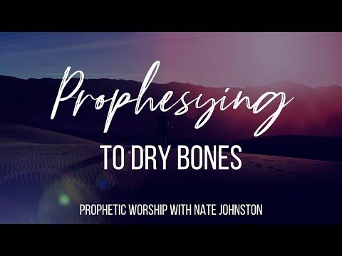PROPHESYING TO DRY BONES! // Prophetic worship & word
