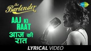 Aaj Ki Raat Koi Aane Ko Hai with lyrics | आज की रात कोई आने को है | Shalmali Kholgade |The Bartender
