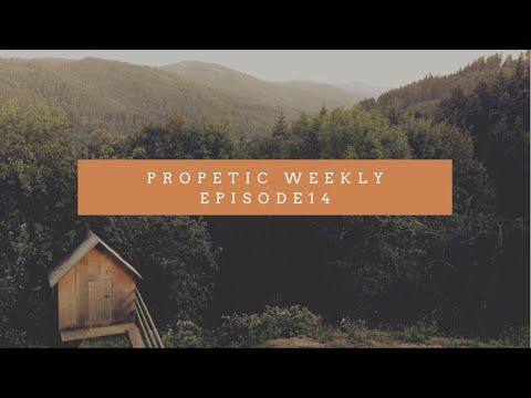Prophetic Weekly - Episode 14