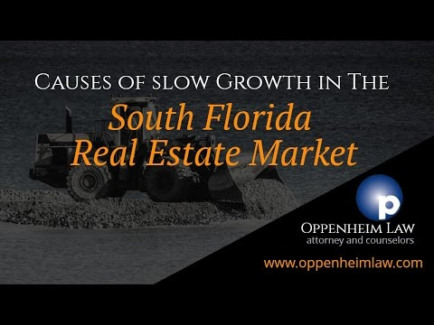 Causes Of Slower Growth In South Florida Real Estate Market