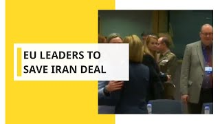 Europe foreign ministers meet to salvage Iran deal