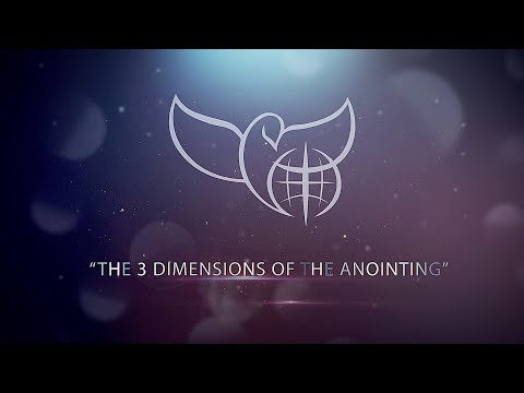 The 3 Dimensions of the Anointing