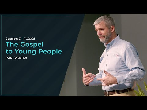 The Gospel to Young People - Paul Washer