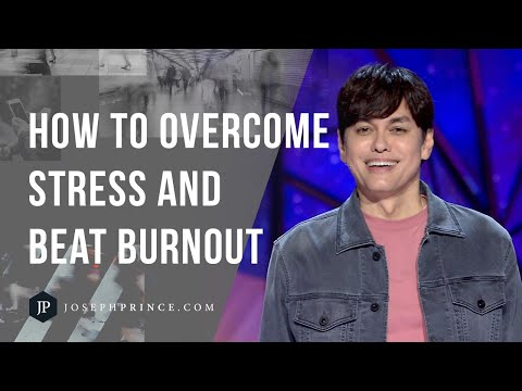 How To Overcome Stress And Beat Burnout  Joseph Prince