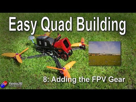 Quad Build for Beginners (S8.8): Adding the FPV gear.. - UCp1vASX-fg959vRc1xowqpw