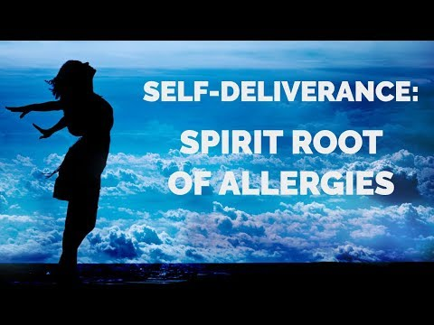 Deliverance from the Roots of Allergies  Self-Deliverance Prayers