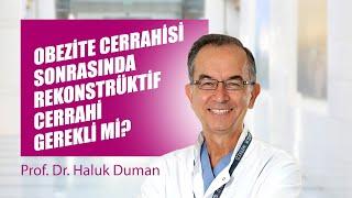[Video] Obezite cerrahisi sonrasında rekonstrüktif cerrahi gerekli mi? - Prof. Dr. Haluk Duman