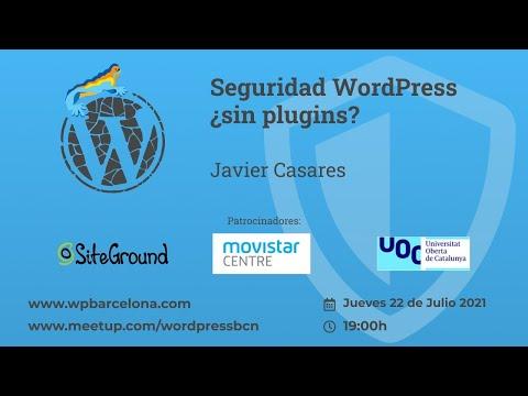 Seguridad WordPress ¿sin plugins? por Javier Casares